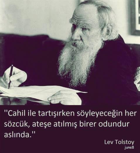 Cahil ile tartışırken söyleyeceğin her sözcük ateşe atılmış birer odundur aslında.   - Lev Tolstoy  #sözler #anlamlısözler #güzelsözler #manalısözler #özlüsözler #alıntı #alıntılar #alıntıdır #alıntısözler