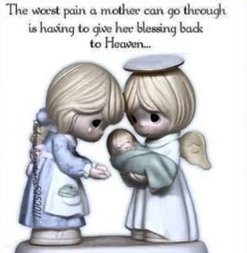 """""""The worst pain a mother can go through is having to give her blessing back to Heaven."""""""