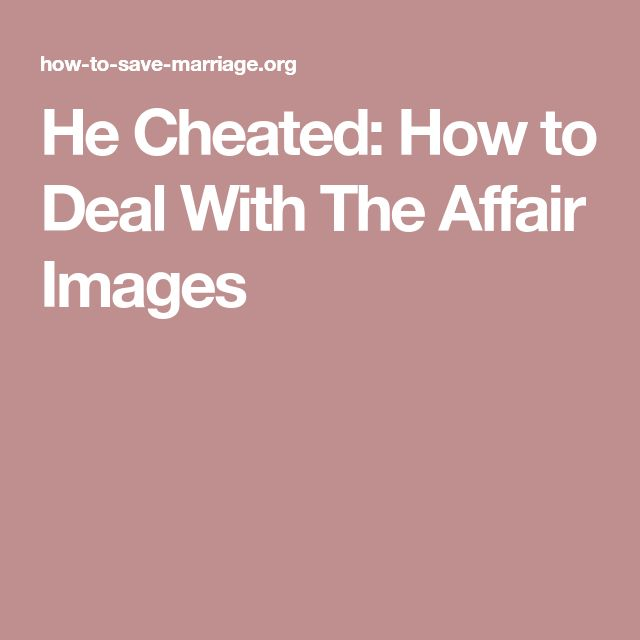 He Cheated: How to Deal With The Affair Images