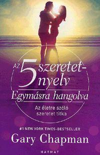 alexandra.hu | Az 5 szeretetnyelv - Egymásra hangolva - Az életre szóló szeretet titka :: Chapman, Gary