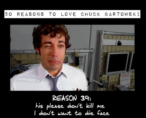 Chuck 4 Ever :) - 50 Reasons to Love Chuck Bartowski! (this is so brilliant)