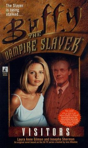 """Visitors (Buffy the Vampire Slayer)"" av Laura Anne Gilman"