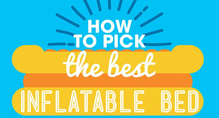 How to Pick The Best Inflatable Bed Infographic