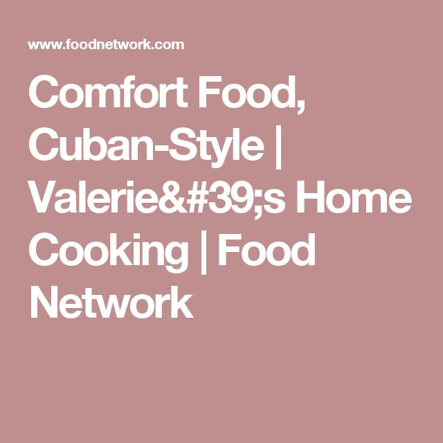 Comfort Food, Cuban-Style | Valerie's Home Cooking | Food Network