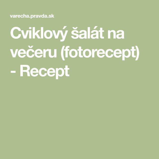 Cviklový šalát na večeru (fotorecept) - Recept