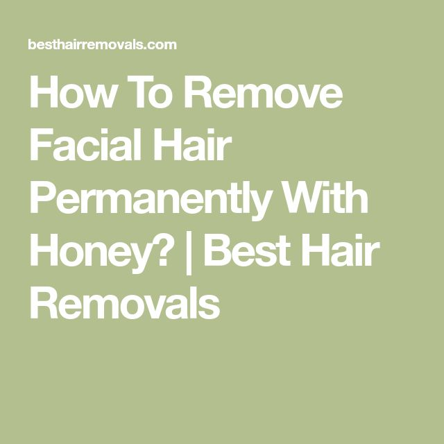 How To Remove Facial Hair Permanently With Honey? | Best Hair Removals