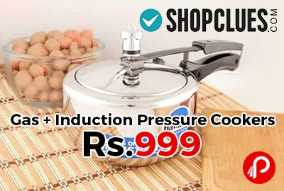 Shopclues is offering Gas + Induction Pressure #Cookers price under Rs.999 including Fabiano, Flutter, Hazel, Klassic, Vimal, Mahavir, Pigeon, Pristine, Sumeet, Tallboy, United brands.  http://www.paisebachaoindia.com/gas-induction-pressure-cookers-price-under-rs-999-shopclues/