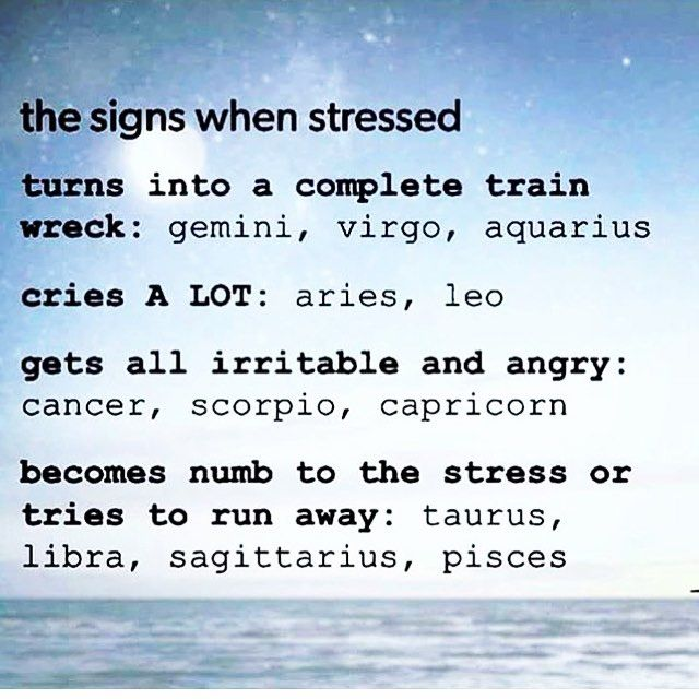 I'm Virgo, you don't want to see me stressed - I could kill (not literally, of course)