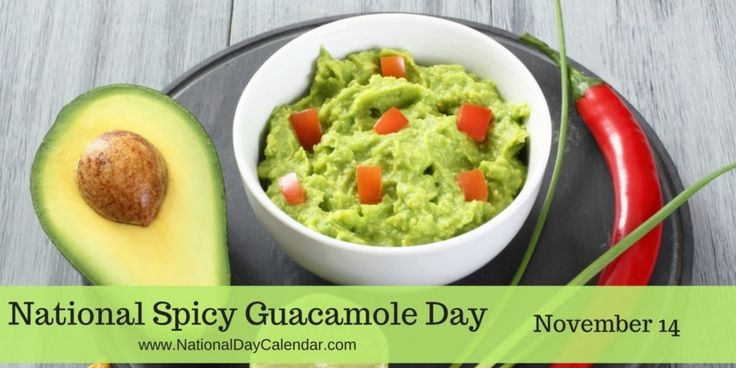 NATIONAL SPICY GUACAMOLE DAY – November 14 | National Day Calendar