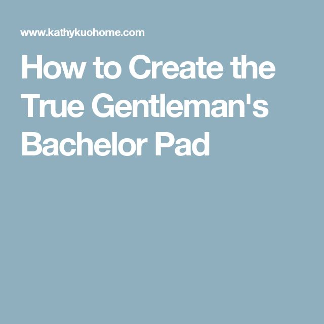 How to Create the True Gentleman's Bachelor Pad