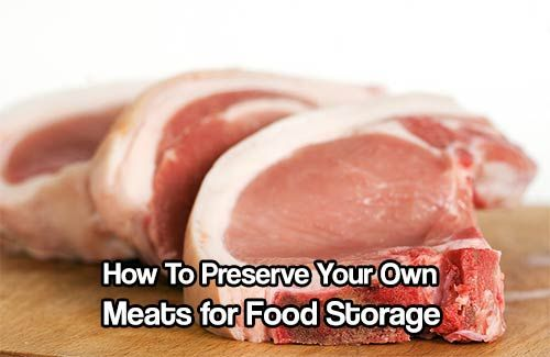 How To Preserve Your Own Meats for Food Storage