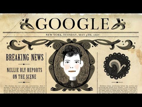 Google Doodle Honors Trailblazing Journalist Nellie Bly With Awesome Doodle And Original Song By Karen O
