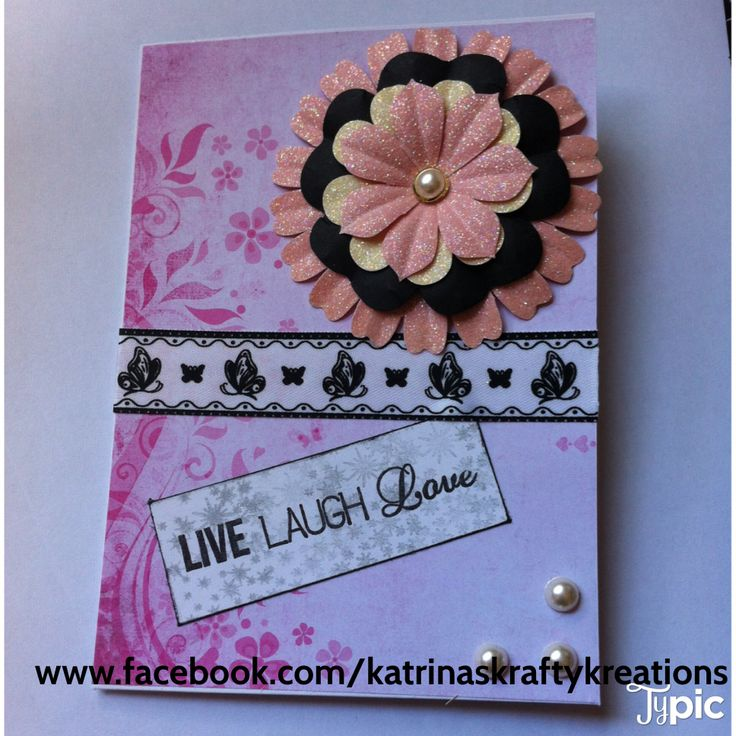 Live Laugh Love Card :) available here:  www.facebook.com/katrinaskraftykreations