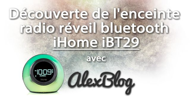 Découverte de l'enceinte radio réveil bluetooth iHome iBT29