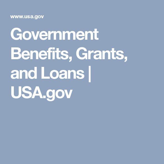 Government Benefits, Grants, and Loans | USA.gov