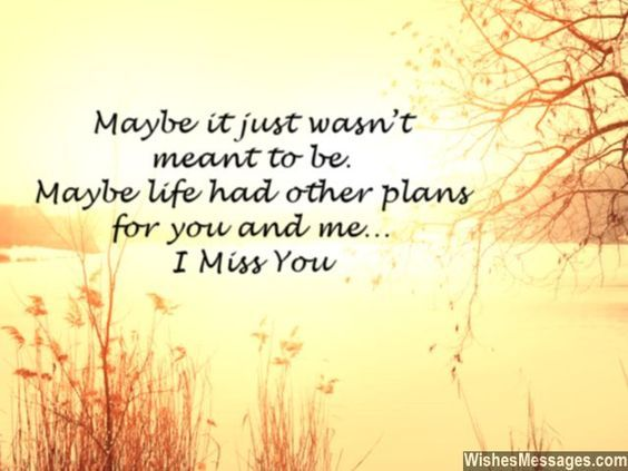 Never meant to be quote i miss you and me