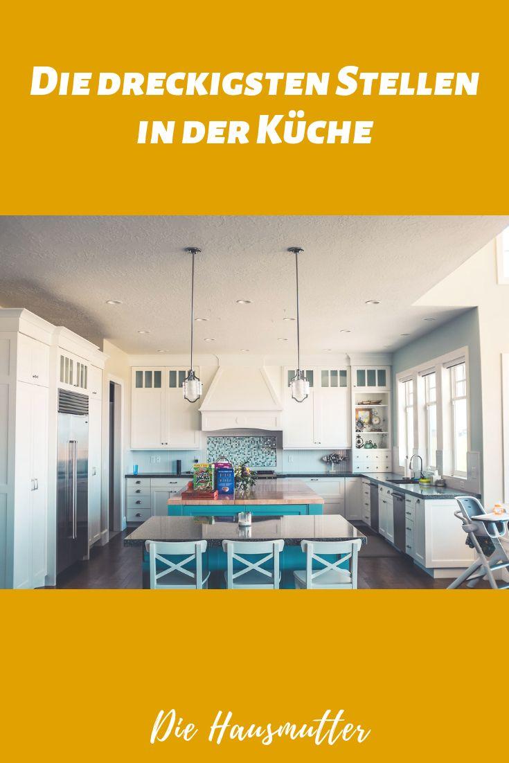 Die 5 Dreckigsten Stellen In Deiner Kuche Die Hausmutter Fruhjahrsputz Haushalt Haus