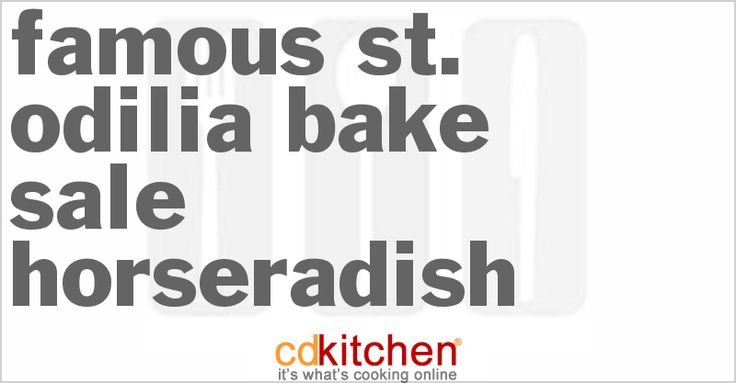 Famous St. Odilia Bake Sale Horseradish from CDKitchen.com