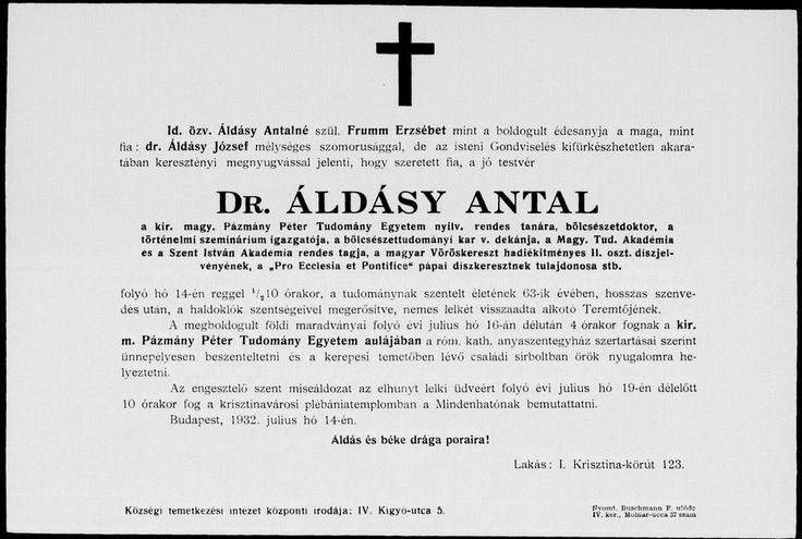 Áldásy Antal   (Pest, 1869. szeptember 25. – Budapest, 1932. július 14.)   Történetíró, a történelmi segédtudományok művelője, korának egyik vezető heraldikusa, egyetemi tanár, a Magyar Tudományos Akadémia tagja.  A Magyar Nemzeti Múzeum levéltárának őre volt 1894 és 1912 között. 1912 és 1932 között a budapesti egyetemen a középkori egyetemes történelem ny. r. tanára volt. 1902 és 1924 között ő szerkesztette a Turul című heraldikai és genealógiai szaklapot.