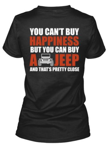 """Jeep Quote T-Shirt - """"You Can't Buy Happiness But You Can Buy A Jeep"""" - (Back Side) Women Style"""