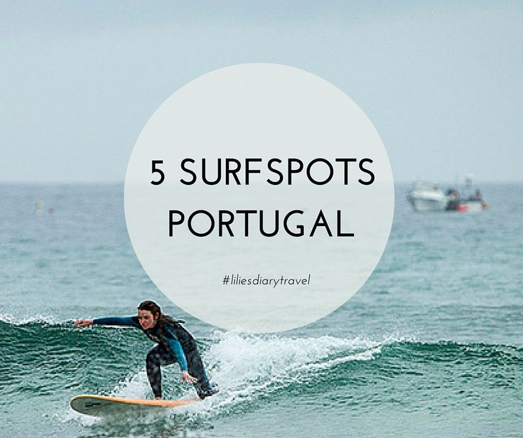 Surfspots in Portugal portugal surf summer waves 5spots
