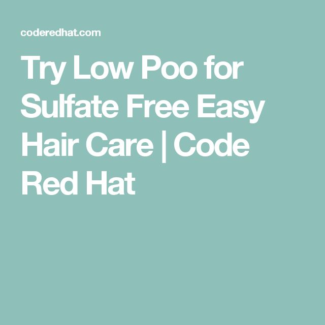 Try Low Poo for Sulfate Free Easy Hair Care | Code Red Hat