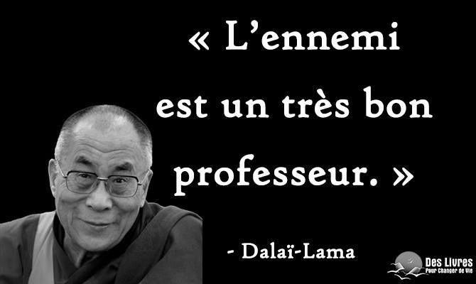 """"""" L'ennemi est un très bon professeur. """" - Dalaï-Lama #dalai_lama #ennemi #professeur http://www.des-livres-pour-changer-de-vie.fr/"""