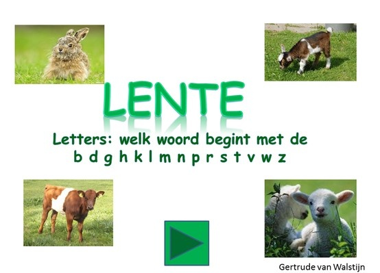 Digibordles Lente. Letters: welk woord begint met de bdghklmnprstvwz  http://leermiddel.digischool.nl/po/leermiddel/63108ef886b005b46b08c184e549f059