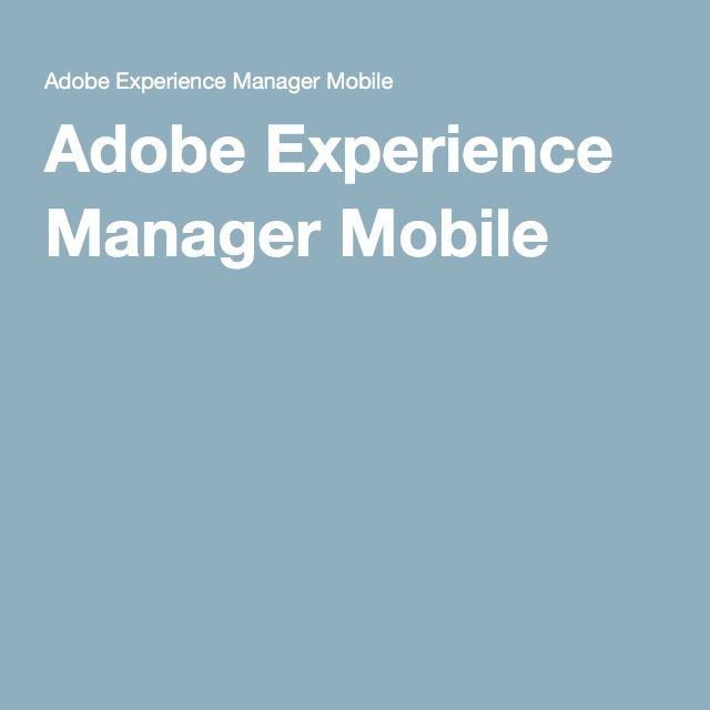 Adobe Experience Manager Mobile