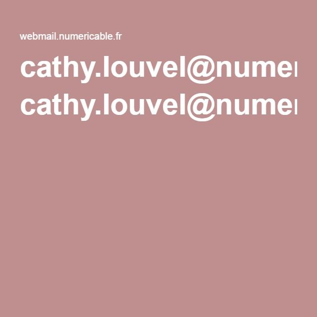 cathy.louvel@numericable.fr