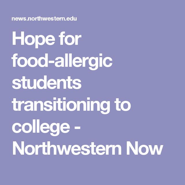 Hope for food-allergic students transitioning to college - Northwestern Now