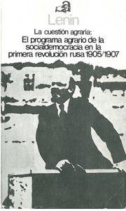 La cuestión agraria : [el programa agrario de la socialdemocracia en la primera revolución rusa, 1905-1907] / Lenin ; [traducción : editorial progreso]. Madrid : Ayuso, 1975.
