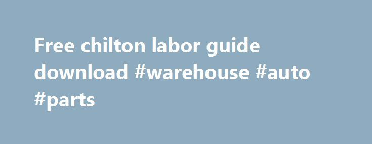 Free chilton labor guide download #warehouse #auto #parts http://malaysia.remmont.com/free-chilton-labor-guide-download-warehouse-auto-parts/  #chilton auto repair # Free Chilton Labor Guide Download If you searching for Free Chilton Labor Guide Download. you come to the right place. Here you can read or download Free Chilton Labor Guide Download directly from the official website. Find and download the free auto repair manual you need online. This user manual, user guide, instruction…