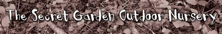 The Secret Garden Outdoor Nursery (amazing nature/play-based preschool in the UK)