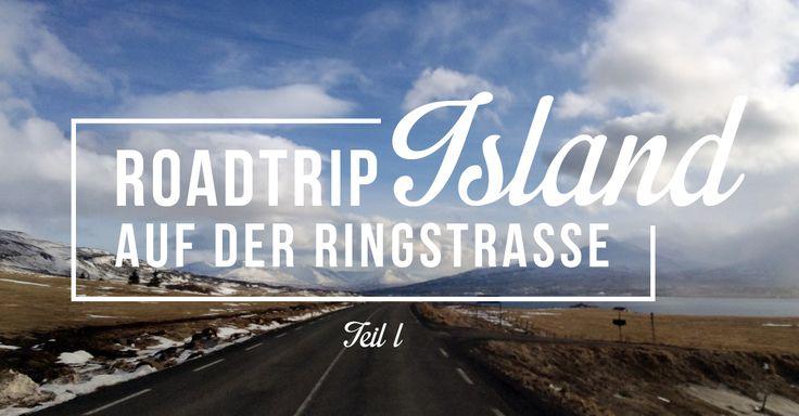 Du träumst von einem Roadtrip durch Island? Hier wird Dir bei der Vorbereitung geholfen!