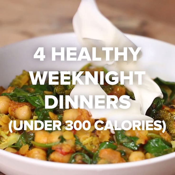 4 Healthy Weeknight Dinners (Under 300 calories)