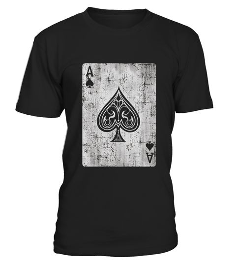 """# Ace Of Spades Card .  100% Printed in the U.S.A - Ship Worldwide*HOW TO ORDER?1. Select style and color2. Click """"Buy it Now""""3. Select size and quantity4. Enter shipping and billing information5. Done! Simple as that!!!Tag: poker players, card magicians or any high roller, Card Game T Shirt, Bluffing, poker player, casino visitor, texas hold em, all in, raise, calling station, gambling person, Poker Dealer Shirt, royal flush"""