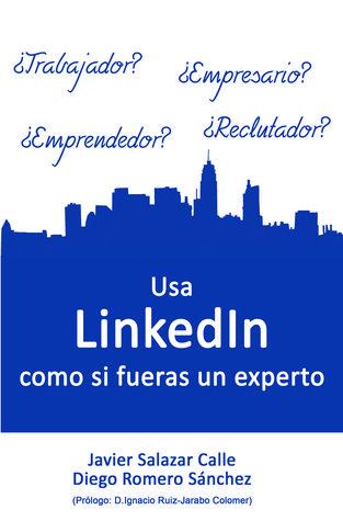 Usa LinkedIn como si fueras un experto: