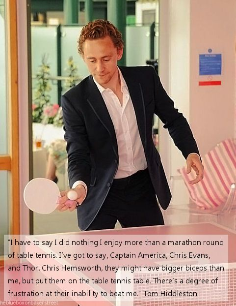 (tags: Tom Hiddleston, table tennis, Captain America, Chris Evans, Thor, Chris Hemsworth) I would love nothing more than to play a game of table tennis with that man...