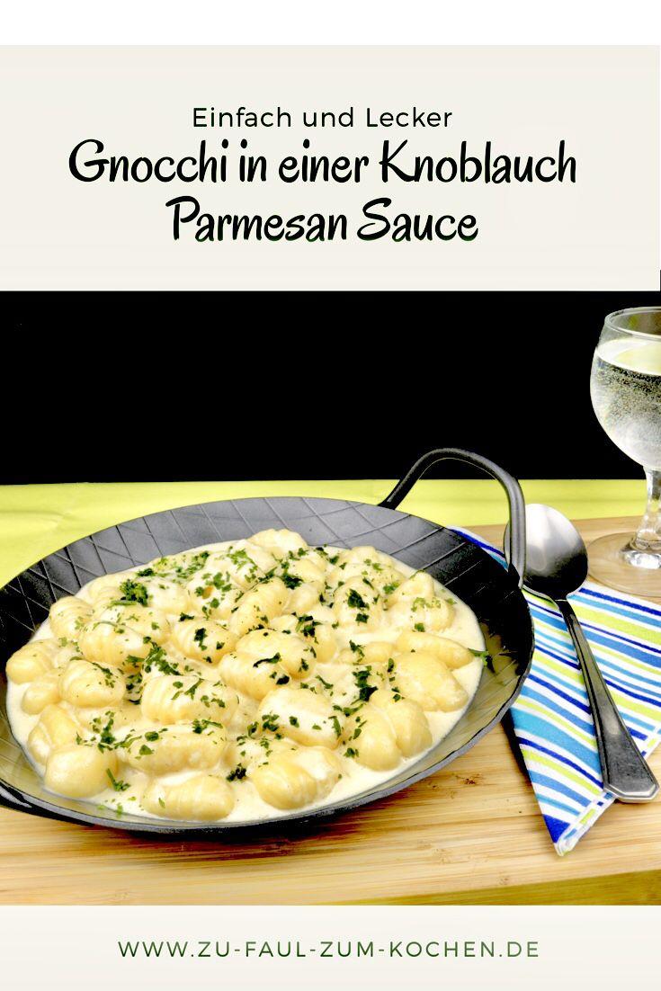 Gnocchi in einer Knoblauch Parmesan Sauce – Zu Faul Zum Kochen ?