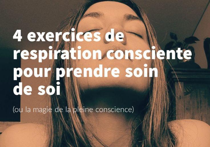 4 exercices de respiration consciente et essentielle, orientée vers le corps. Parce que la relaxation profonde du corps aide l'esprit à se détendre lui aussi.