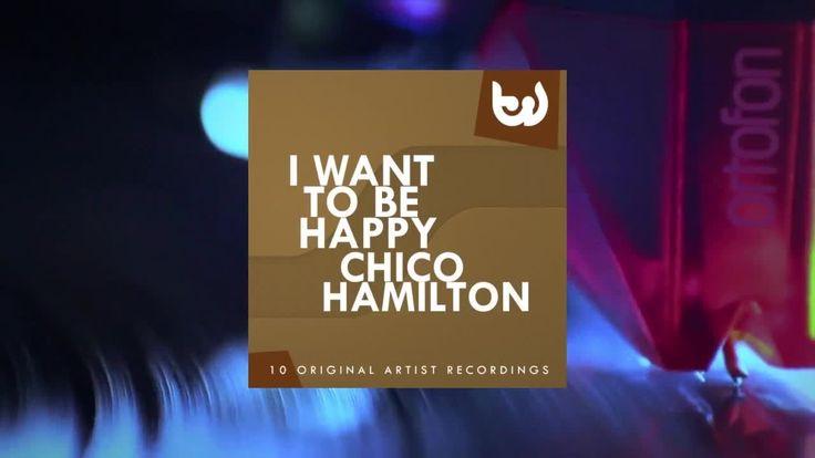 Chico Hamilton - I Want to Be Happy (Full Album)https://youtu.be/eUwRyeWwHmM