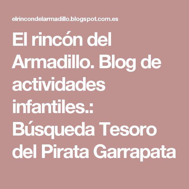 El rincón del Armadillo. Blog de actividades infantiles.: Búsqueda Tesoro del Pirata Garrapata