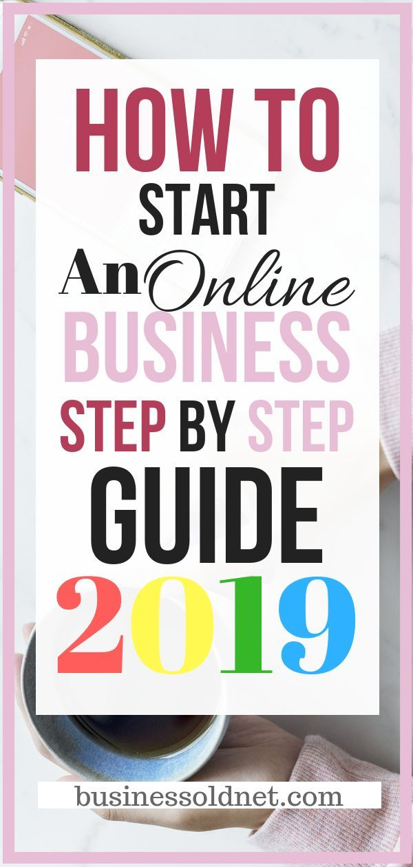 How To Start An Online Business Step By Step Guide 2019 How To Start An Online Seo Business How T Start Online Business Online Business Success Business