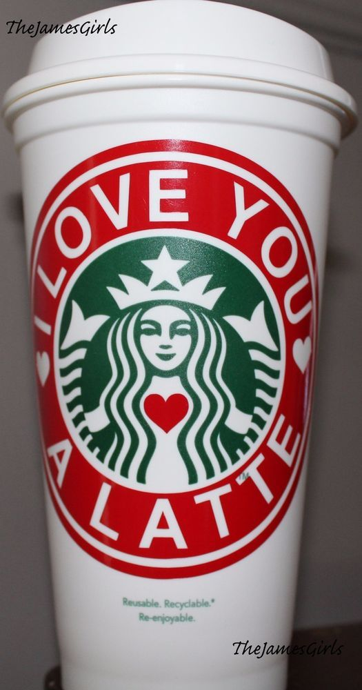 Starbucks Reusable Coffee Cup personalized love you a latte heart