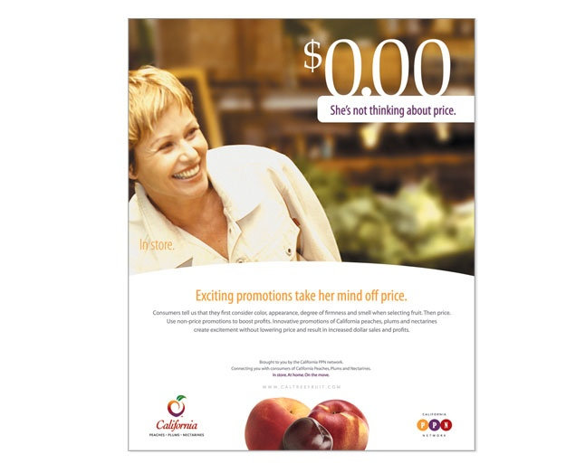 B2B Business Campaign:  CA Tree Fruit Agreement.  We developed this series of trade ads to inform retailers about valuable facts from recent research on consumer fruit buying and eating behaviors. Each ad presents a key research finding and leads the reader to a website where the information is presented in a more comprehensive manner. The goal is to motivate retailers to adapt their strategies by incorporating the research into their merchandising philosophy.
