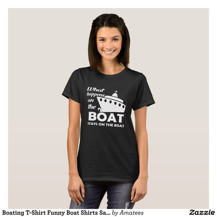 Boating T-Shirt Funny Boat Shirts Sailing Apparel - Fashionable Women's Shirts By Creative Talented Graphic Designers - #shirts #tshirts #fashion #apparel #clothes #clothing #design #designer #fashiondesigner #style #trends #bargain #sale #shopping - Comfy casual and loose fitting long-sleeve heavyweight shirt is stylish and warm addition to anyone's wardrobe - This design is made from 6.0 oz pre-shrunk 100% cotton it wears well on anyone - The garment is double-needle stitched at the bottom…