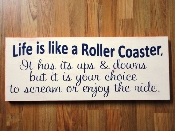 Life is Like a Roller Coaster. 10 X 24 inches, 1-Sided. Gift for Holidays, Weddings, Teen Birthdays, Anniversary, Bridal Shower, Home Decor.