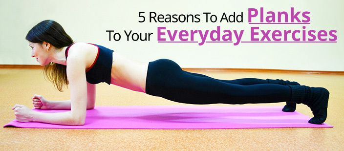 You know what planks are, but they seem a little silly. So, what might cause you to add planks to your everyday exercise routine? Check out these 5 reasons and you will be convinced that planks are worth your time!