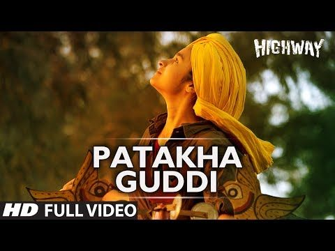 Patakha Guddi Highway Full Video Song (Official) || A.R Rahman | Alia Bhatt, Randeep Hooda - YouTube